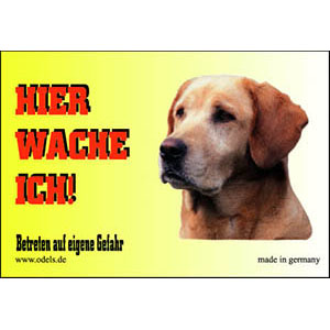 Dog Sign HIER WACHE ICH, Labrador Retriever Blond